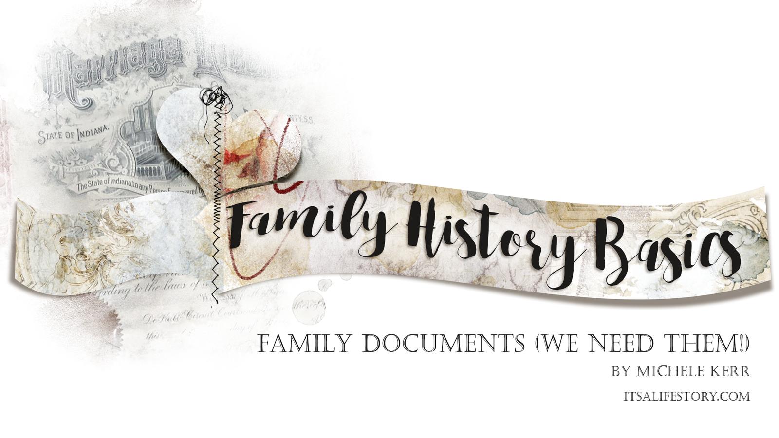ItsALifeStory.com _ FAMILY HISTORY BASICS - Family Documents - We Need Them