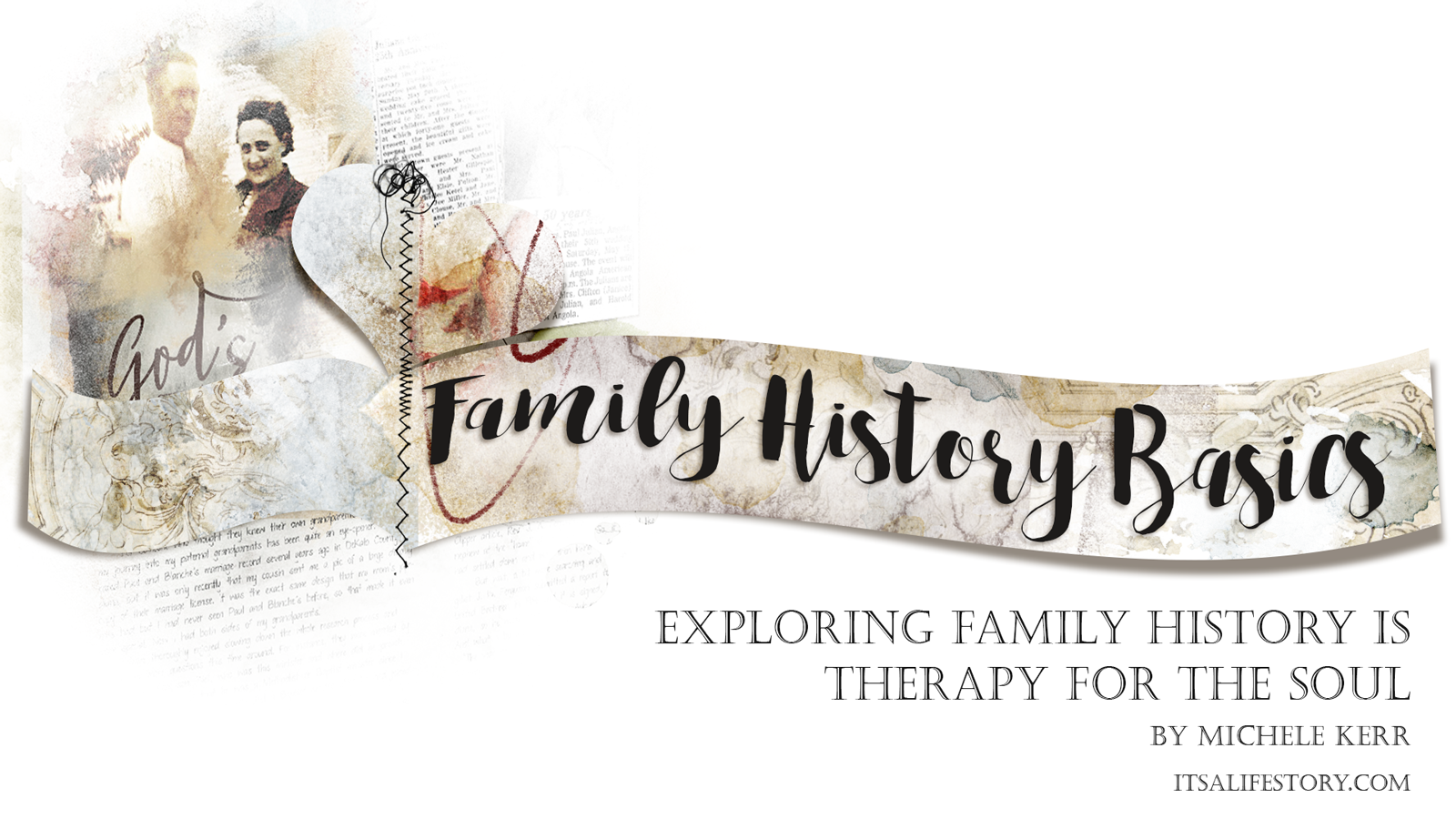 ItsALifeStory.com _ FAMILY HISTORY BASICS - Exploring Family History is Therapy for the Soul