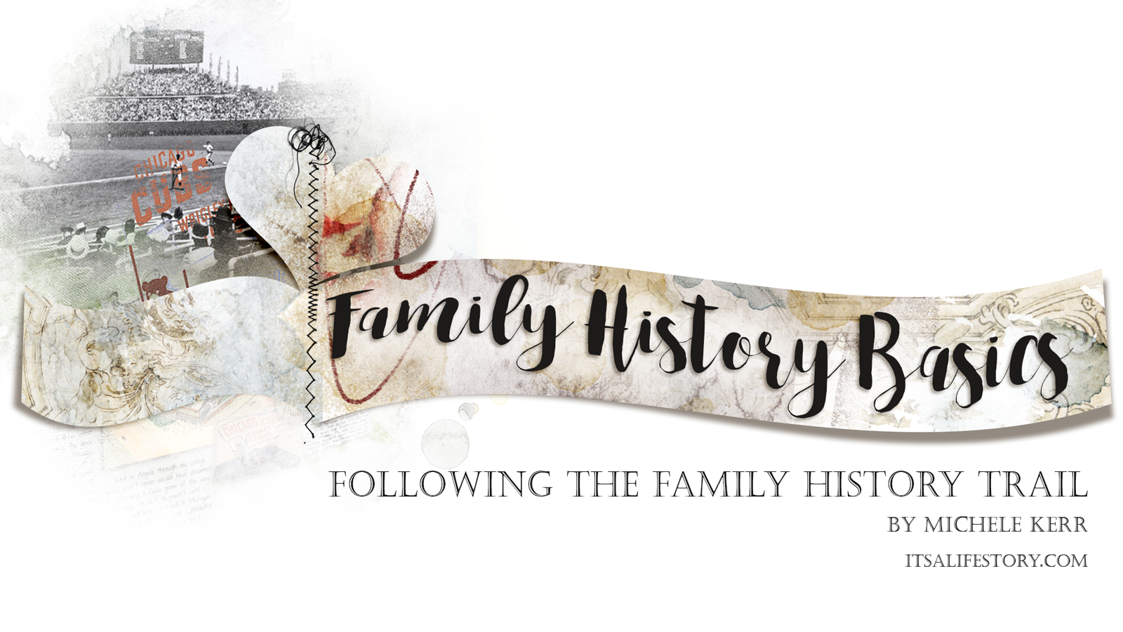 ItsALifeStory.com _ FAMILY HISTORY BASICS - Following the Family History Trail